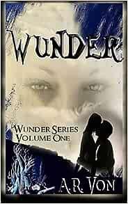 Wunder An Erotic Zombie Novel Wunder Series Von A R