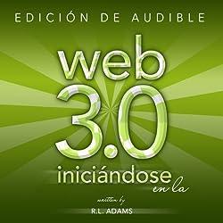 Iniciándose en la Web 3.0: Estrategias de Mercadeo en Línea para el Lanzamiento y Promoción de Cualquier Negocio en la Web (Marketing en Línea) (Spanish Edition)
