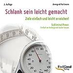 Schlank sein leicht gemacht. Subliminal-Hörbuch | Annegret Hartmann