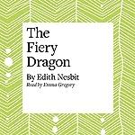 The Fiery Dragon | E. Nesbit