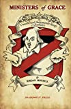 img - for Ministers of Grace: The Unauthorized Shakespearean Parody of Ghostbusters book / textbook / text book