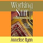 Working Stiff: Mattie Winston Mysteries, Book 1   Annelise Ryan