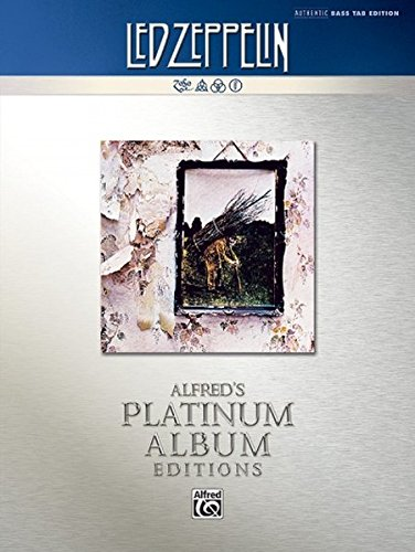Iv Guitar Tab Songbook - Led Zeppelin -- Untitled (IV) Platinum Bass Guitar: Authentic Bass TAB (Alfred's Platinum Album Editions)