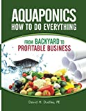 img - for Aquaponics How to Do Everything: From Backyard to Profitable Business book / textbook / text book