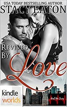 The Remingtons: Revived by Love (Kindle Worlds Novella) (Heal Me Series Book 2) by [Eaton, Stacy]