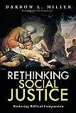 Rethinking Social Justice: Restoring Biblical Compassion