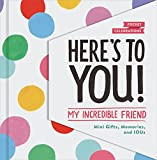 Best Chronicle Books Friends Moms - Here's to You! My Incredible Friend: Mini-Gifts, Memories Review