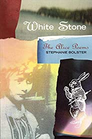 White Stone: The Alice Poems