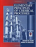 Elementary Principles of Chemical Processes, Felder, Richard M. and Rousseau, Ronald W., 0471534781