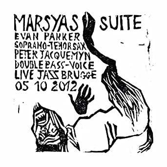 Amazon.com: Marsyas Suite: Evan Parker & Peter Jacquemyn ...