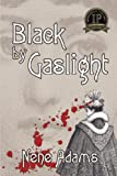 Black by Gaslight, 3rd ed