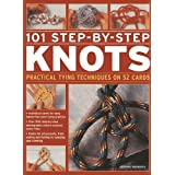 101 Step-By-Step Knots: Practical tying techniques on 52 cards