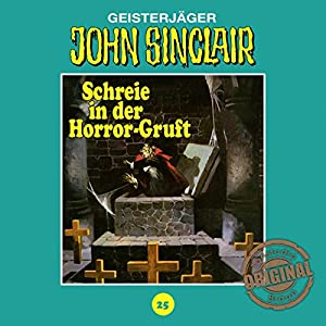 Schreie in der Horror-Gruft (John Sinclair - Tonstudio Braun Klassiker 25) Hörspiel