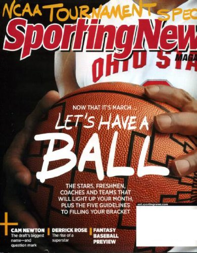 Sporting News March 14 2011 NCAA Tournament Special, Cam Newton/Auburn, Derrick Rose/Chicago Bulls, Fantasy Baseball Preview, Camp (Don) Mattingly/Los Angeles Dodgers