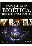 Normativa en bioetica, derechos humanos, salud y vida/ Regulations in bioethics, human rights, health and life: Salud Y Vida/ Life and Health (Spanish Edition)