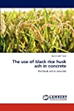 The Use of Black Rice Husk Ash in Concrete, Anh Tuan Bui Le, 3659318884