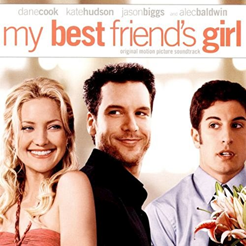 My Best Friend's Girl (Original Motion Picture Soundtrack) [Explicit]