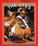The Utes, Alice K. Flanagan, 0516263862