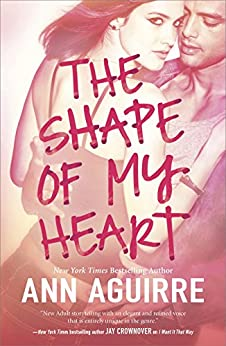 The Shape of My Heart by [Aguirre, Ann]
