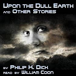 Upon the Dull Earth and Other Stories