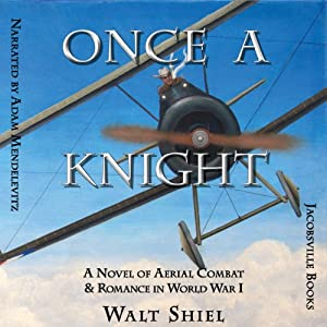 Once a Knight: A Novel of Aerial Combat & Romance in World War I (Dawn of Aviation) Audiobook
