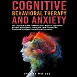 Cognitive Behavioral Therapy and Anxiety: The