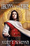 Irons in the Fire (Chronicles of the Lescari Revolution Trilogy)