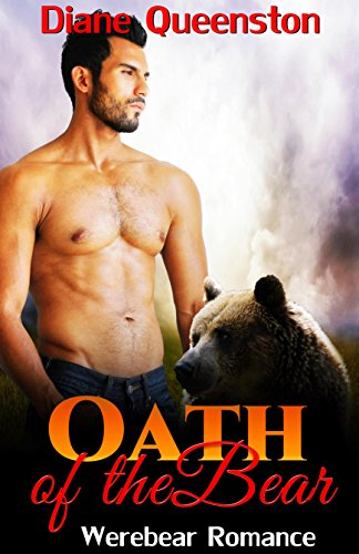 Werebear Romance: Oath of the Bear (paranormal bear shapeshifter romance) (new adult paranormal bear shifter comedy short stories)