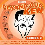 Beyond Our Ken, Series 2: Classic BBC Radio comedy | Eric Merriman