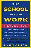 School-to-Work Revolution, Lynn Olson, 0738200298