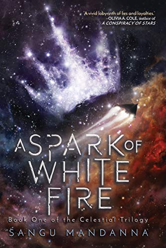 A Spark of White Fire (The Celestial Trilogy Book 1)