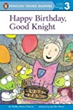 BY Thomas, Shelley Moore ( Author ) [{ Happy Birthday, Good Knight (Penguin Young Readers, L3) By Thomas, Shelley Moore ( Author ) May - 29- 2014 ( Paperback ) } ]