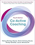 #8: Co-Active Coaching, Fourth Edition: The proven framework for transformative conversations at work and in life