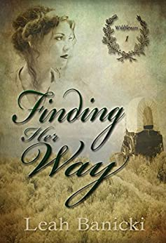 Finding Her Way: Western Romance on the Frontier Book #1