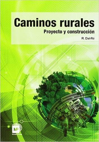 Caminos Rurales. Proyectos Y Construcción por Rafael Dal-re Tenreiro