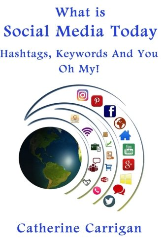 What Is Social Media Today: Hashtags, Keywords and You, Oh My! (Volume 2)