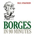 Borges in 90 Minutes | Paul Strathern