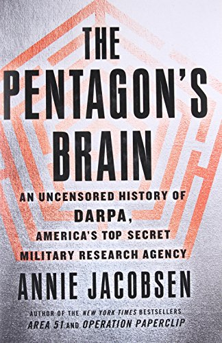 Image of The Pentagon's Brain: An Uncensored History of DARPA, America's Top-Secret Military Research Agency