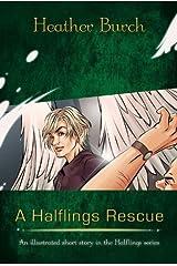 A Halflings Rescue (The Halflings Series) Kindle Edition