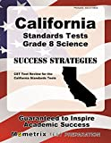 California Standards Tests Grade 8 Science Success Strategies Study Guide: CST Test Review for the California Standards Tests