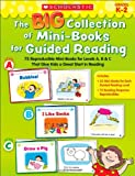 img - for The Big Collection of Mini-Books for Guided Reading: 75 Reproducible Mini-Books for Levels A, B & C That Give Kids a Great Start in Reading book / textbook / text book