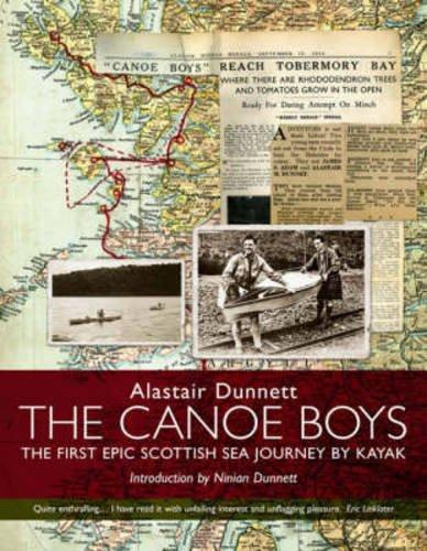 The Canoe Boys: The First Epic Scottish Sea Journey by Kayak -  Alastair Dunnett, Paperback