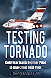 img - for Testing Tornado: Cold War Naval Fighter Pilot to BAe Chief Test Pilot book / textbook / text book