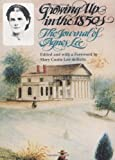 Growing Up in the 1850s: The Journal of Agnes Lee by Agnes Lee front cover