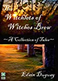The Witchlets of Witches Brew: A Collection of Tales