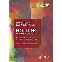 Holding Familiar e Suas Vantagens: Planejamento Jurídico e Econômico do Patrimônio e da Sucessão Familiar