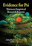 Evidence for Psi: Thirteen Empirical Research Reports