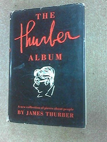 Wisdom Album (THURBER ALBUM: The Wit, Wisdom, and Surprising Life of James Thurber)