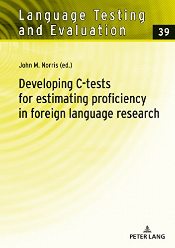 Developing C-tests for estimating proficiency in foreign language research (Language Testing and Evaluation)