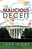 Malicious Deceit, John Dicke, 1452820139